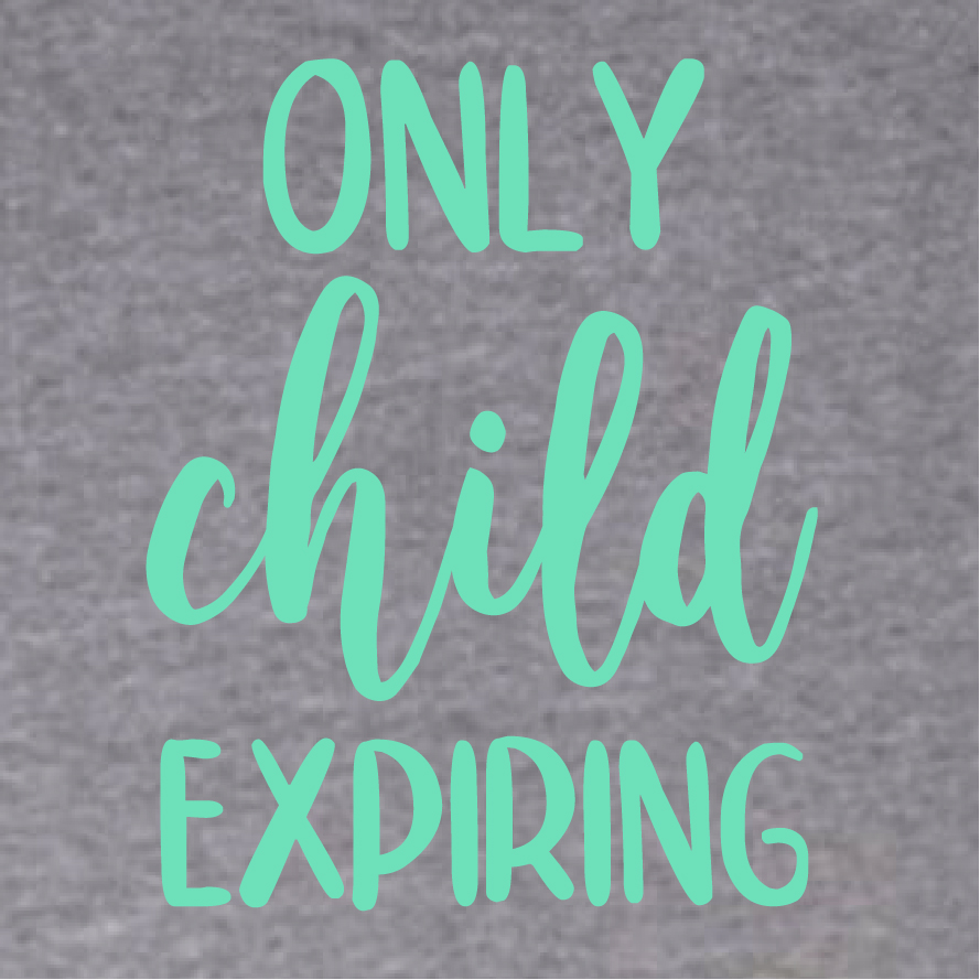 Only child expiring!