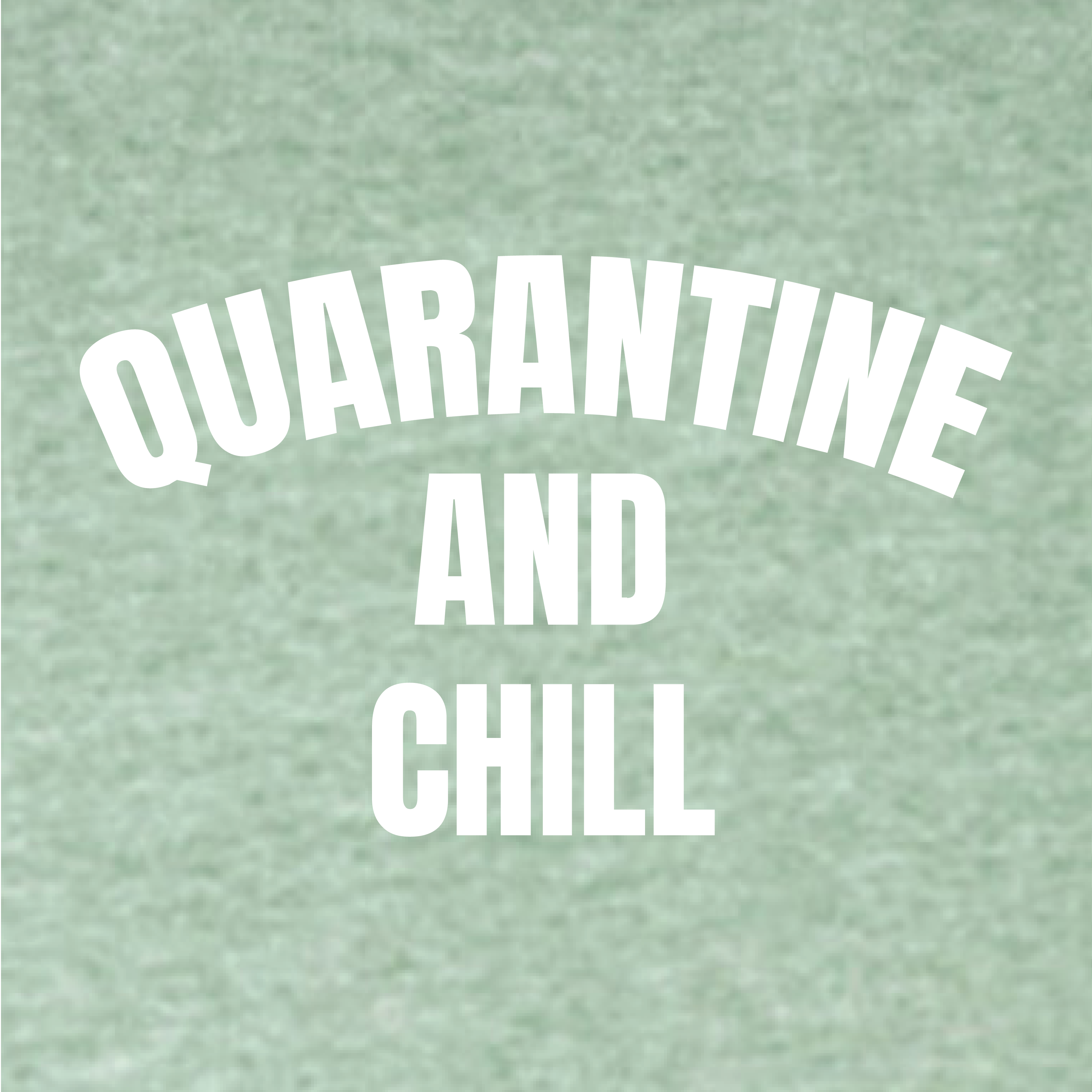 Quarantaine design 10 - Quarantine & Chill