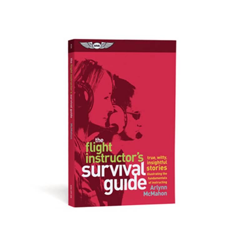 Flight Instructor's Survival Guide